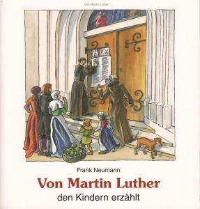 Von Martin Luther - den Kindern erzählt